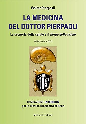 la-medicina-del-dottor-pierpaoli-la-scoperta-della-salute-e-il-borgo-della-salute-vademecum-2015-fon