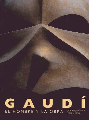 Gaudí, el hombre y la obra