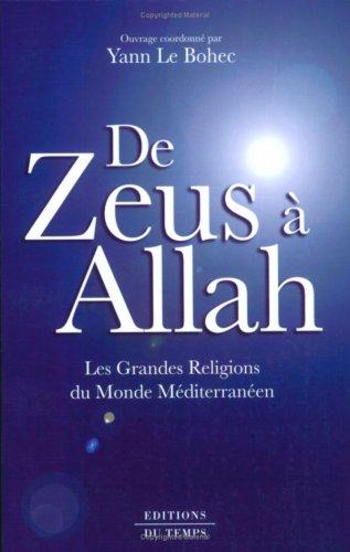 De Zeus  Allah. les grandes religions du monde mditerranen