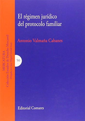 Régimen jurídico del protocolo familir,El (Estudios Derecho Mercantil) por Antonio Valmaña Cabanes