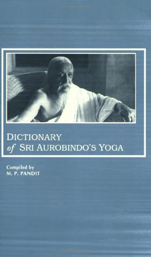 Dictionary of Sri Aurobindo's Yoga
