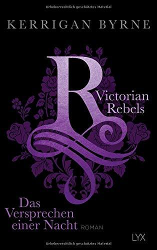 Victorian Rebels - Das Versprechen einer Nacht (The Victorian Rebels, Band 4) -