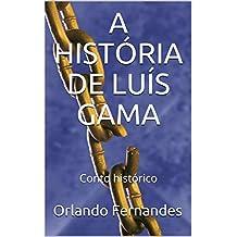 A HISTÓRIA DE LUÍS GAMA: Conto histórico (Portuguese Edition)