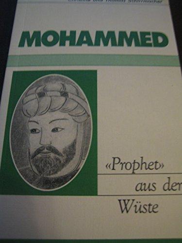 Mohammed. Prophet aus der Wüste