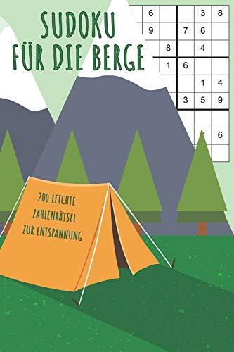 Sudoku für die Berge - 200 Leichte Zahlenrätsel zur Entspannung: Rätselblock für Anfänger mit Lösungen 9x9