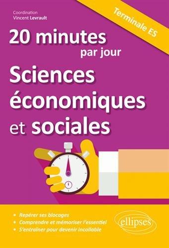 20 minutes par jour de Sciences économiques et sociales - Terminale ES par Vincent Levrault (coord.), Marie-Charlotte Dugand, Jérémy Boulle, Thomas Lecocq, Bénédicte Mullier, Arnaud Alarçon