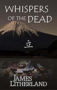 Whispers of the Dead (Miraibanashi, Book 1) (English Edition) di [Litherland, James]