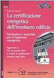 La certificazione energetica dell'involucro edilizio. Normativa e materiali per il risparmio energetico. Con CD-ROM