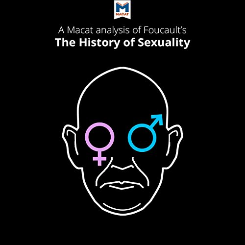 A Macat Analysis of Michel Foucault's The History of Sexuality Vol. 1: The Will to Knowledge - Rachele Dini - Unabridged