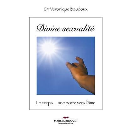 Divine Sexualité: Le corps…une porte vers l'âme