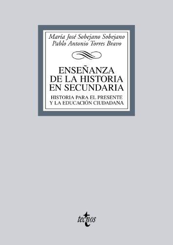 Enseñanza De La Historia En Secundaria: Historia Para El Presente Y La Educación Ciudadana