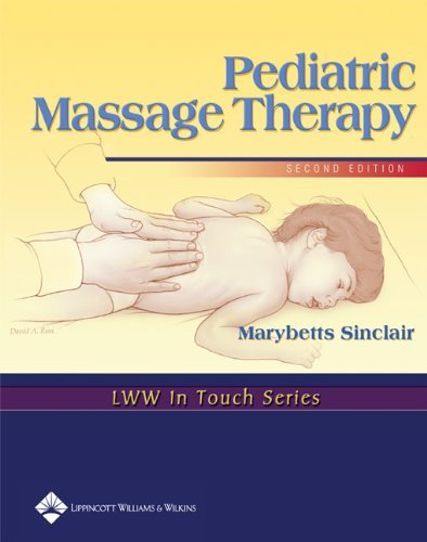 Pediatric Massage Therapy (LWW in Touch Series) by Marybetts Sinclair (2004-03-01)