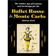 The Ballet Russe De Monte Carlo: The Golden Age of Costume and Set Design, 1938 to 1944 (Hardback) - Common