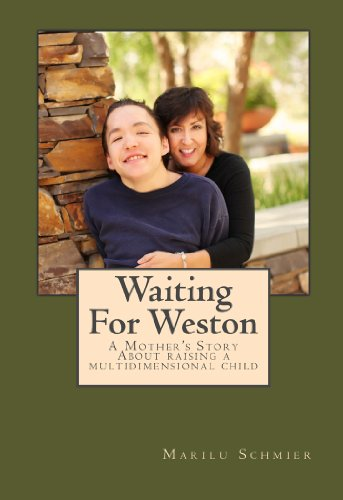 Waiting For Weston: A Mother's Story About Raising A Multidimensional Child (English Edition) (Indigo Weston)