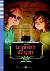 Teen Eli Readers: Le Souvenir D'Egypte + CD (Lectures Eli Juniors Niveau 2 A2)