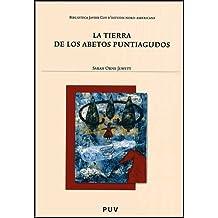 La tierra de los abetos puntiagudos (Biblioteca Javier Coy d'estudis Nord-Americans)