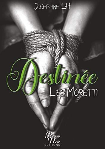 DESTINEE: LES MORETTI