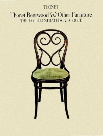 Thonet Bentwood & Other Furniture: The 1904 Illustrated Catalogue by Thonet Co. (1980-08-01)