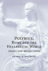 Polybius Rome and Hellenistic World: Essays and Reflections