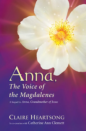 Anna, the Voice of the Magdalenes: A Sequel to Anna, Grandmother of Jesus por Claire Heartsong