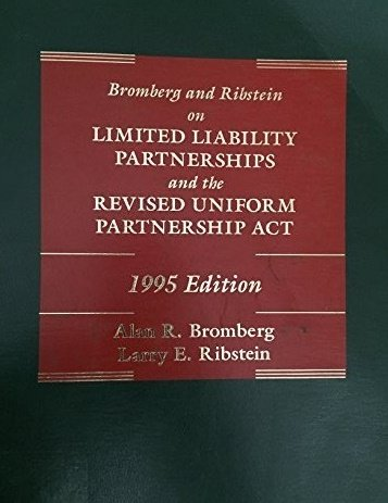 Bromberg and Ribstein on limited liability partnerships and the revised Uniform Partnership Act (Uniform Partnership Act)