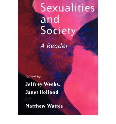 [(Sexualities and Society: A Reader)] [Author: Jeffrey Weeks] published on (January, 2003)
