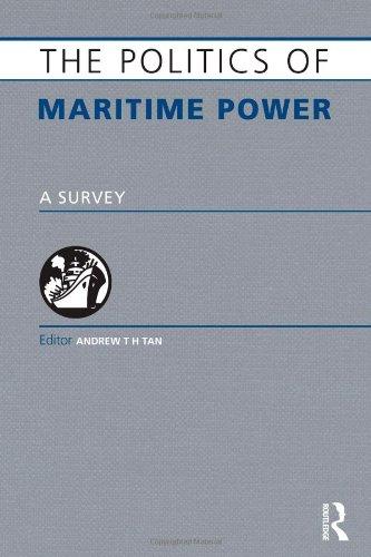 The Politics of Maritime Power: A Survey (Europa Politics of Series)