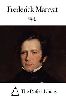 Works of Frederick Marryat by [Marryat, Frederick]