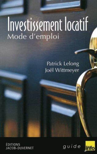 Investissement locatif : Mode d'emploi par Patrick Lelong