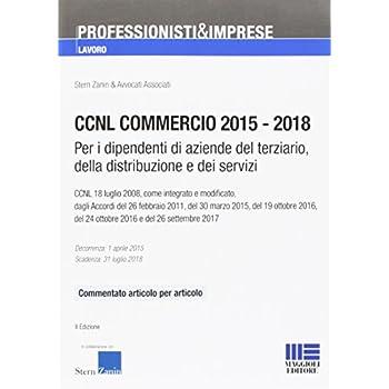 Ccnl Commercio 2015-2018. Per I Dipendenti Di Aziende Del Terziario, Della Distribuzione E Dei Servizi