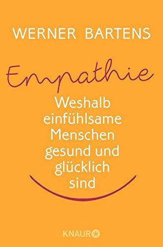 Empathie: Weshalb einfühlsame Menschen gesund und glücklich sind