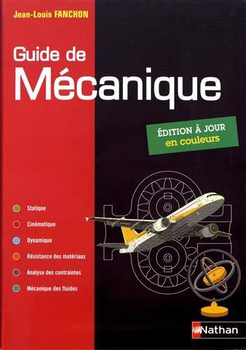 Guide de mécanique. BTS - DUT - Licence - Classes prépas PTSI et TSI - Elève - 2019 par  Jean-Louis Fanchon