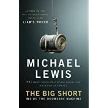 The Big Short: Inside the Doomsday Machine by Michael Lewis (2010-08-02)