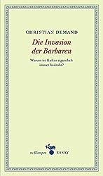 Die Invasion der Barbaren: Warum ist Kultur eigentlich immer bedroht?