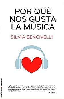 Por qué nos gusta la música (Divulgacion (roca)) de [Silvia, Bencivelli]