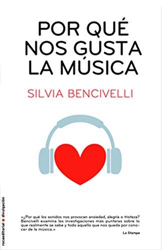 Por qué nos gusta la música (Divulgacion (roca)) por Bencivelli Silvia
