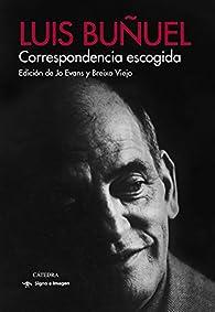 Correspondencia escogida par Luis Buñuel