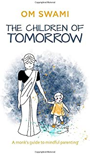 The Children of Tomorrow: A Monk's Guide to Mindful Parenting (City Pl