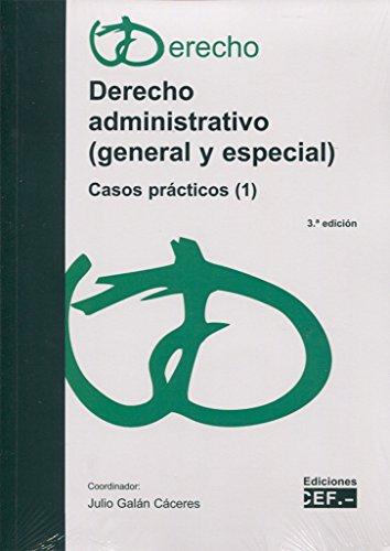 Derecho administrativo : general y especial : casos prácticos 1