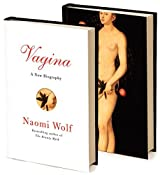 Vagina: A New Biography by Naomi Wolf (2012-09-11)