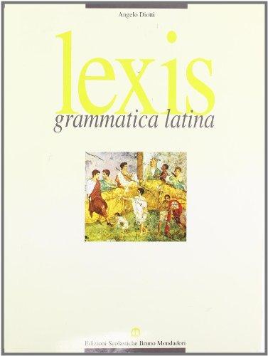 Lexis. Grammatica latina. Per i Licei e gli Ist. Magistrali: 1