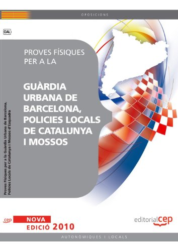 Proves Físiques per a la Guàrdia Urbana de Barcelona,  Policies Locals de Catalunya i Mossos d'Esquadra (Colección 1166) por Sin datos