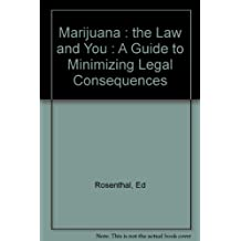 Marijuana : the Law and You : A Guide to Minimizing Legal Consequences
