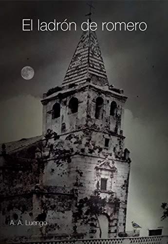 El ladrón de romero (1ª parte trilogía) por Alvaro Albalat Luengo