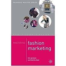 [ MASTERING FASHION MARKETING ] By Shaw, David ( AUTHOR ) Dec-2008[ Paperback ]