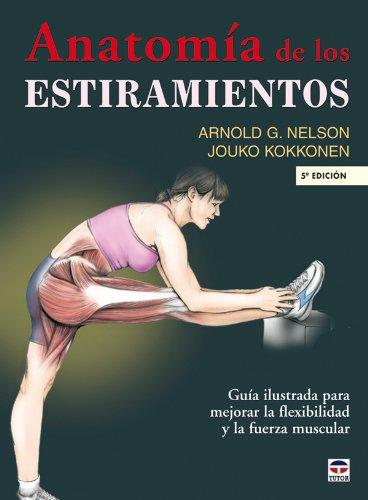 ANATOMÍA DE LOS ESTIRAMIENTOS (En Forma (tutor)) por Arnold G. Nelson PhD
