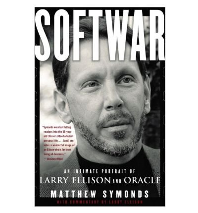 [( Softwar: An Intimate Portrait of Larry Ellison and Oracle By Symonds, Matthew ( Author ) Paperback Aug - 2004)] Paperback