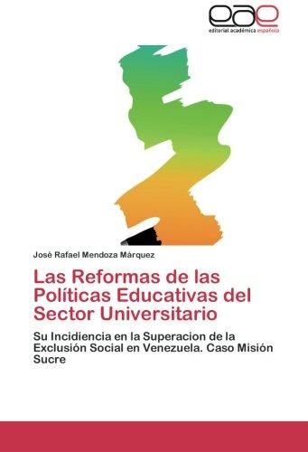 Las Reformas de las Políticas Educativas del Sector Universitario por Mendoza Márquez José Rafael