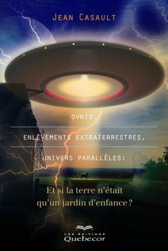 Ovnis enlèvements extraterrestres univers parallèles