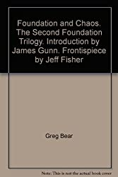 Foundation and Chaos. The Second Foundation Trilogy. Introduction by James Gunn. Frontispiece by Jeff Fisher